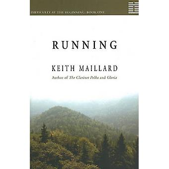 Running - Difficulty at the Beginning - Book 1 by Keith Maillard - 9781