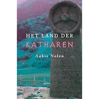 Het Land Der Katharen by Ankie Nolen - 9789461531681 Book