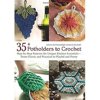 35+ Potholders to Crochet: Step-By-Step Patterns for Unique Kitchen Essentials-From Classic and Practical to Playful...