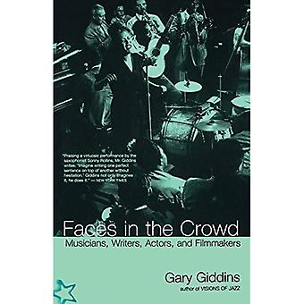 Faces in the Crowd: Musicians, Writers, Actors and Filmmakers