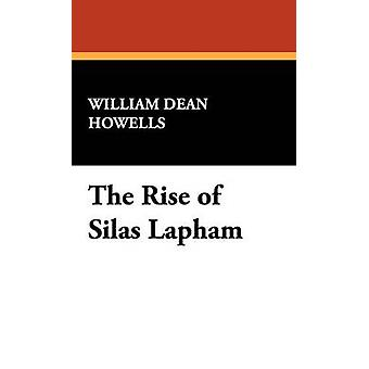 The Rise of Silas Lapham by Howells & William Dean