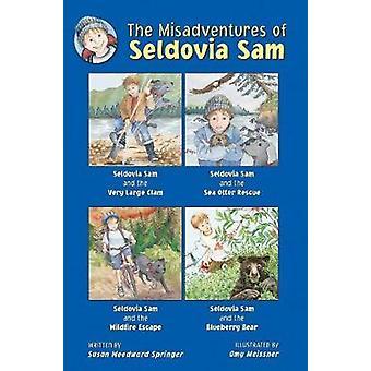 The Misadventures of Seldovia Sam by Susan Woodward Springer - 978151