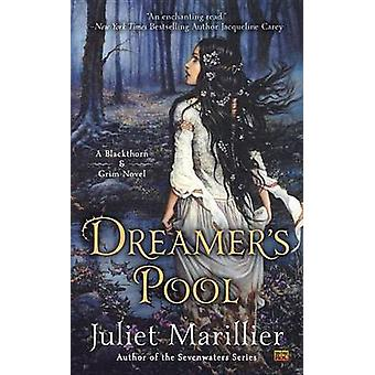 Dreamer's Pool by Juliet Marillier - 9780451467003 Book
