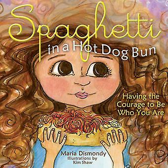 Spaghetti in een hotdog broodje - de moed om te zijn wie je bent door M