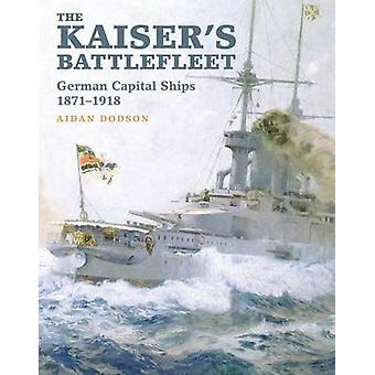 Kaiser's Battlefleet - tyska kapital fartyg 1871-1918 av Aidan Dod