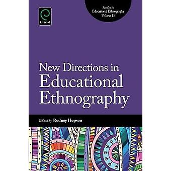 New Directions in Educational Ethnography by Rodney Hopson