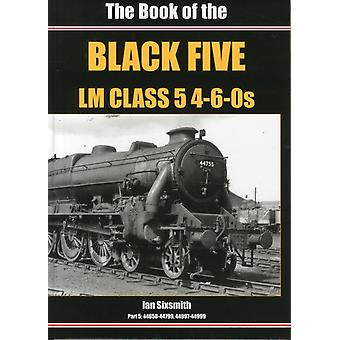 The Book of the Black Fives LM Class 5 460s Part 5  Part 5  4465844799 4499744999 by Ian Sixsmith