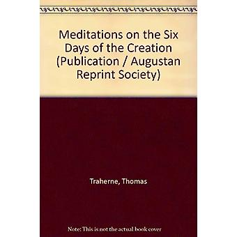 Meditations On The Six Days Of - 9780404701192 Book