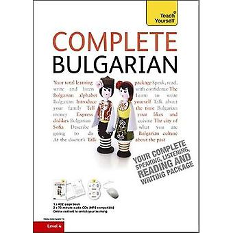 Complete Bulgarian Beginner to Intermediate Book and Audio Course by Michael HolmanMira Kovatcheva