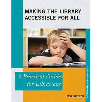 Haciendo que la biblioteca sea accesible para todos por Jane Vincent
