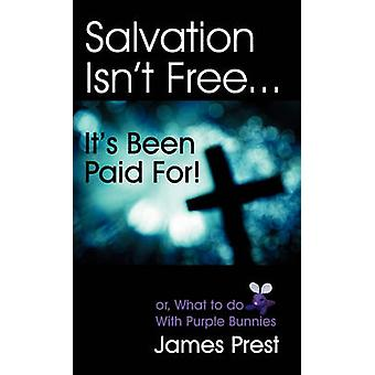 Salvation Isnt Free... Its Been Paid For by Prest & James