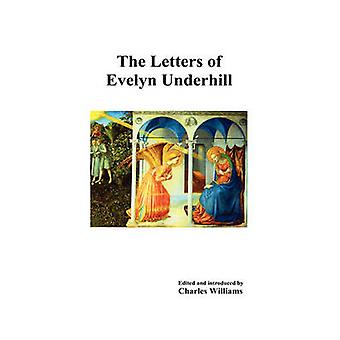 The Letters of Evelyn Underhill by Underhill & Evelyn