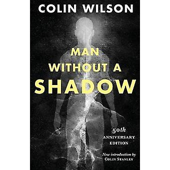 Man Without a Shadow by Wilson & Colin