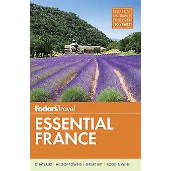 Fodor's Essential France by Fodor's Travel Guides - 9781101880036 Book