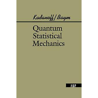 Quantum Statistical Mechanics by Kadanoff & Leo P.
