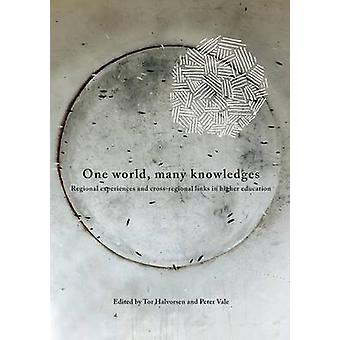 One World Many Knowledges. Regional experiences and crossregional links in higher education by Halvorsen & Tar