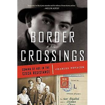 Border Crossings Coming of Age in the Czech Resistance by Novacek & Charles
