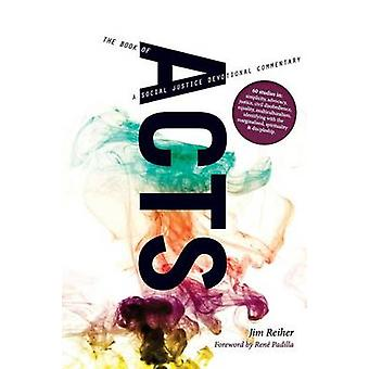 ACTS A social justice devotional commentary by Reiher & Jim