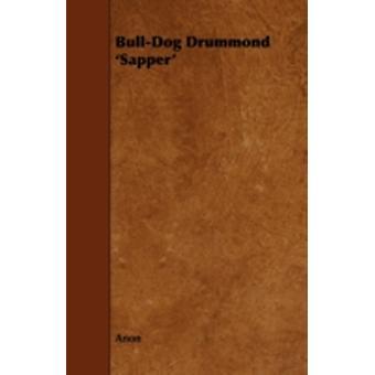 BullDog Drummond Sapper by Anon