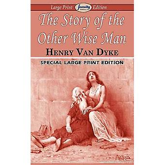 The Story of the Other Wise Man Large Print Edition by Dyke & Henry Van