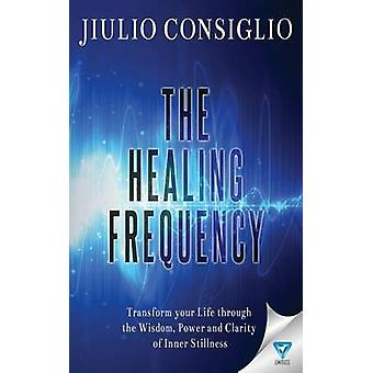 The Healing Frequency by Consiglio & Jiulio