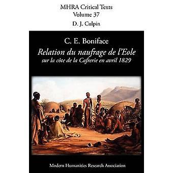 Relation Du Naufrage Du Navire Francais LEole Sur La Cote de La Caffrerie En Avril 1829 by Boniface & C. E.