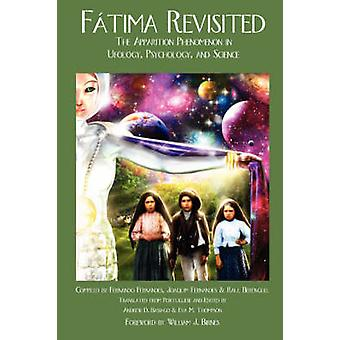 Fatima Revisited The Apparition Phenomenon In Ufology Psychology and Science by Fernandes & Fernando