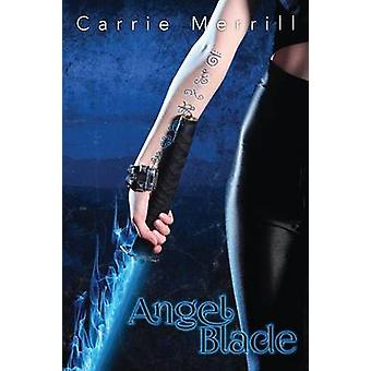 Angel Blade by Merrill & Carrie