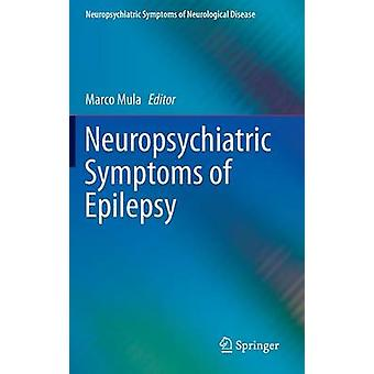 Neuropsychiatric Symptoms of Epilepsy by Mula & Marco