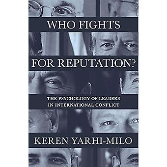 Who Fights for Reputation - The Psychology of Leaders in International