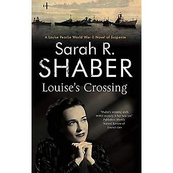 Louise's Crossing by Sarah R. Shaber - 9780727888624 Book