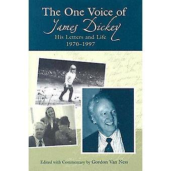 The One Voice of James Dickey - Hans brev och liv - 1970-1997 av Go