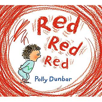 Red Red Red by Polly Dunbar - 9781406376968 Book