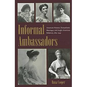 Informal Ambassadors - American Women - Transatlantic Marriages - and
