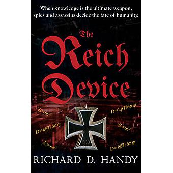The Reich Device by Richard D. Handy - 9781784623456 Book