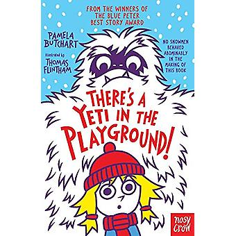 There's A Yeti In The Playground! by Pamela Butchart - 9781788001168