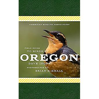 American Birding Association Field Guide to Birds of Oregon by Dave I