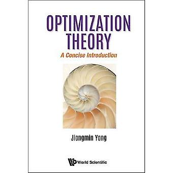 Optimization Theory - A Concise Introduction by Jiongmin Yong - 978981