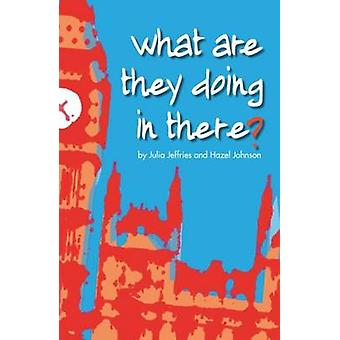 What Are They Doing In There? by Julia Jeffries - Hazel J. Johnson -