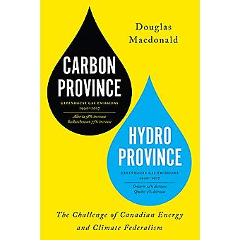 Carbon Province - Hydro Province - The Challenge of Canadian Energy an