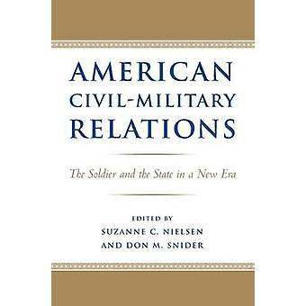 Amerikanische Zivil-Militärbeziehungen - Der Soldat und der Staat in einem neuen