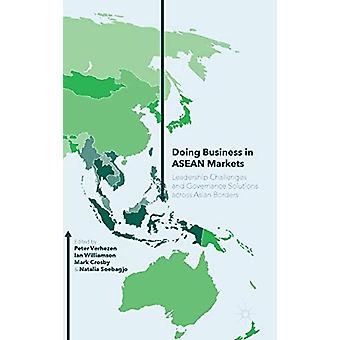 Doing Business in ASEAN Markets - Leadership Challenges and Governance