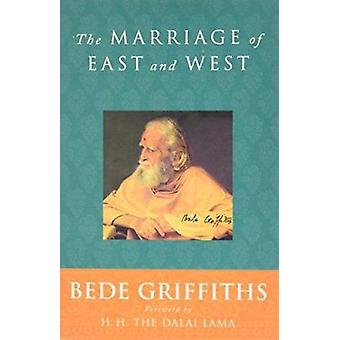 The Marriage of East and West (New edition) by Bede Griffiths - Dalai