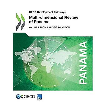 Multi-dimensional review of Panama - Vol. 3 - From analysis to action b