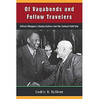 Of Vagabonds and Fellow Travelers - African Diaspora Literary Culture