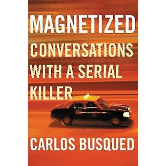 Magnetized by Carlos Busqued