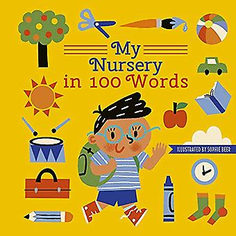 My Nursery in 100 Words by Sophie Beer - 9780711242654 Book