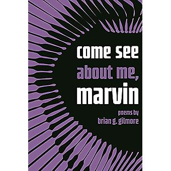 come see about me - marvin by Brian Gilmore - 9780814347225 Book