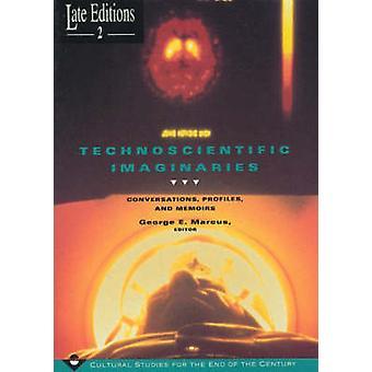 Technoscientific Imaginaries - Conversations - Profiles and Memoirs (2