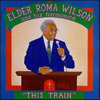 Elder Roma Wilson - This Train [CD] USA import